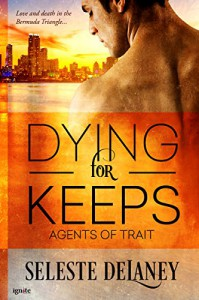 Dying for Keeps (Agents of TRAIT) - Seleste deLaney