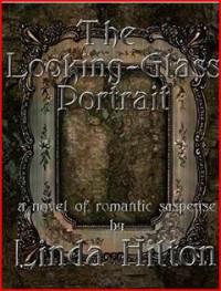 The Looking-Glass Portrait - Linda Hilton