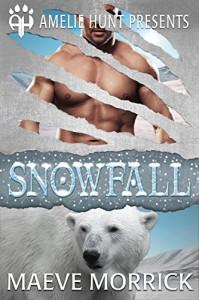 Snowfall (Arctic Station Bears Book 3) - Maeve Morrick, Amelie Hunt