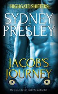 Jacob's Journey (Highgate Shifters Book 5) - Sydney Presley
