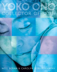Yoko Ono: Collector of Skies - Nell Beram, Carolyn Boriss-Krimsky