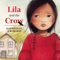 Lila and the Crow - Gabrielle Grimard
