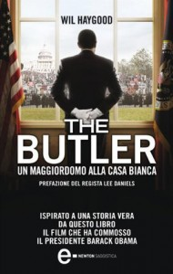 The Butler. Un maggiordomo alla Casa Bianca - Wil Haygood, Lee Daniels