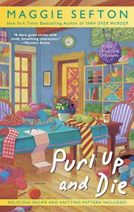Purl Up and Die (A Knitting Mystery) - Maggie Sefton