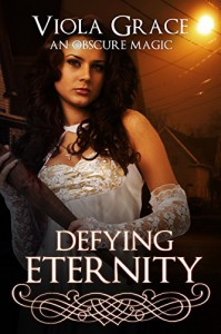 Defying Eternity (An Obscure Magic Book 5) - Viola Grace