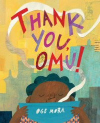 Thank You, Omu! - Oge Mora