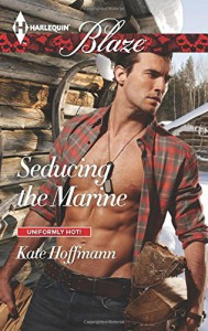 Seducing the Marine (Harlequin BlazeUniformly Hot!) - Kate Hoffmann
