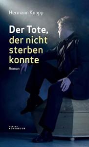 Der Tote, der nicht sterben konnte - Hermann Knapp