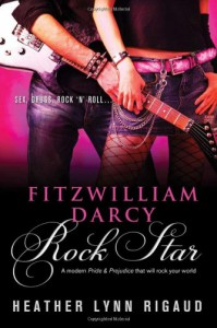 Fitzwilliam Darcy, Rock Star - Heather Lynn Rigaud