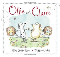 Ollie and Claire - Tiffany Strelitz Haber, Matthew Cordell