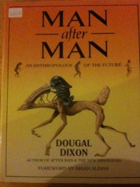 Man After Man: An Anthropology of the Future - Dougal Dixon, Philip Hood, Brian W. Aldiss