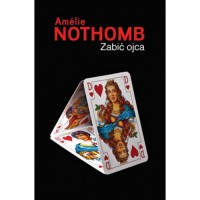 Zabić ojca - Amélie Nothomb