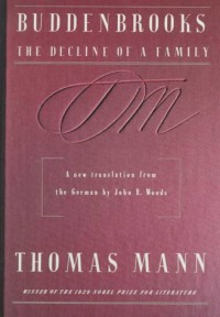 Buddenbrooks: The Decline of a Family - Thomas Mann