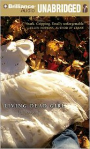 Living Dead Girl - Elizabeth Scott, Kate Reinders