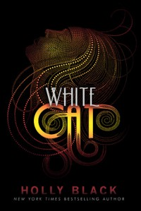 White Cat (Curse Workers, #1) - Holly Black