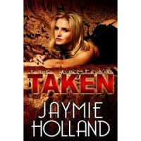 Taken (The Auction, #1) - Jaymie Holland