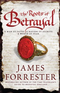 The Roots of Betrayal - James Forrester