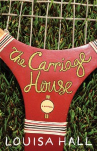 The Carriage House - Louisa Hall