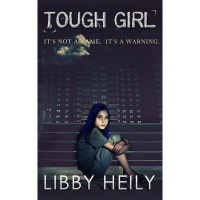 Tough Girl - Libby Heily