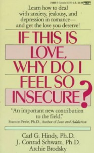 If This Is Love Why Do I Feel So Insecure? - Carl G. Hindy, J. Conrad Schwartz, Archie Brodsky