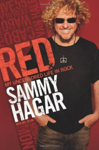 Red: My Uncensored Life in Rock - Sammy Hagar