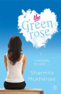 The Green Rose - Sharmila Mukherjee