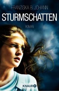 Sturmschatten: Roman (KNAUR eRIGINALS) - Franziska B. Johann