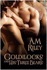 Goldilocks and His Three Bears - Am Riley