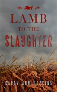 Lamb to the Slaughter - Karen Ann Hopkins