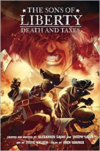 Death and Taxes (Sons of Liberty Series #2) - Alexander Lagos,  Joseph Lagos,  Steve Walker (Illustrator),  Oren Kramek (Illustrator)