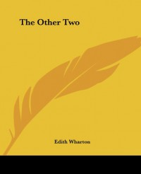 The Other Two - Edith Wharton