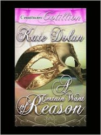 A Certain Want of Reason - Kate Dolan
