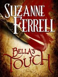 Bella's Touch - Suzanne Ferrell