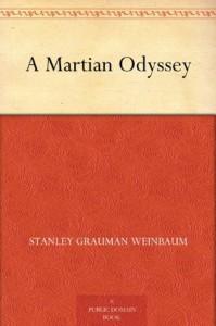 A Martian Odyssey - Stanley Grauman Weinbaum