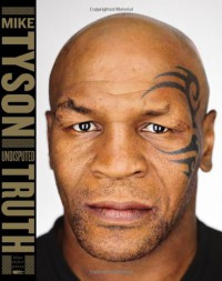 Undisputed Truth - Mike Tyson, Larry Sloman