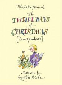 The Twelve Days of Christmas [Correspondence] - John Julius Norwich, Quentin Blake