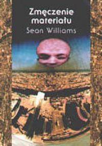 Zmęczenie materiału - Sean Williams