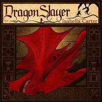 Dragon Slayer: The Empty Crown, Book 1 - Isabella Carter, Paul Morey