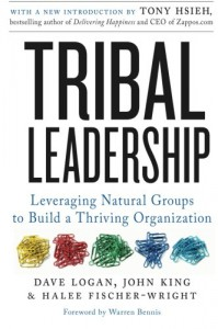 Tribal Leadership: Leveraging Natural Groups to Build a Thriving Organization - 'Dave Logan',  'John King',  'Halee Fischer-Wright'