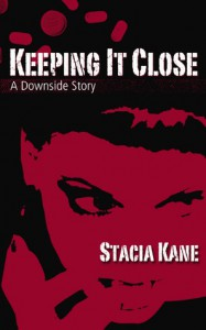 Keeping It Close: A Short Story - Stacia Kane