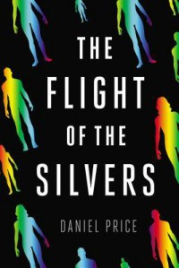 The Flight of the Silvers - Daniel Price