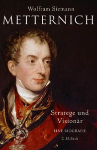 Metternich: Stratege und Visionär - Wolfram Siemann