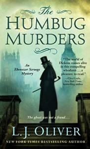The Humbug Murders: An Ebenezer Scrooge Mystery (Ebenezer Scrooge Mysteries) - L. J. Oliver