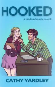 Hooked: A Fandom Hearts Novella - Cathy Yardley