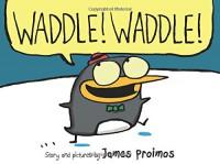 Waddle! Waddle! - James Proimos