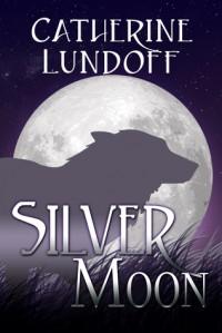 Silver Moon - Catherine Lundoff
