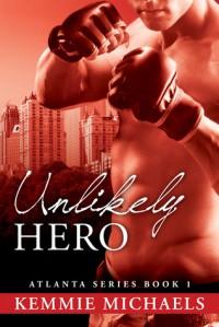 Unlikely Hero - Kemmie Michaels
