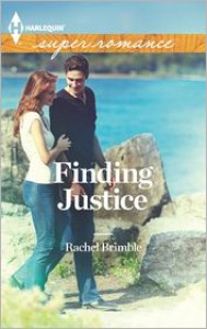 Finding Justice (Harlequin Super Romance Series #1835) - Rachel Brimble