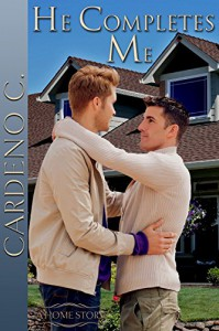 He Completes Me (Home Collection Book 1) - Cardeno C.