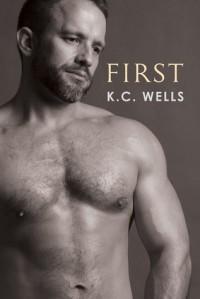First - K.C. Wells